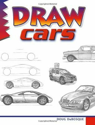 Draw Cars (Learn to Draw: Inspiration & Ideas for... by DuBosque, Doug Paperback