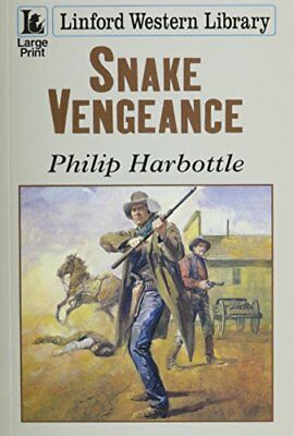 Snake Vengeance (Linford Western Library) by Harbottle, Philip Paperback Book