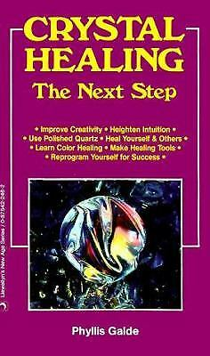 Crystal Healing : The Next Step by Phyllis Galde