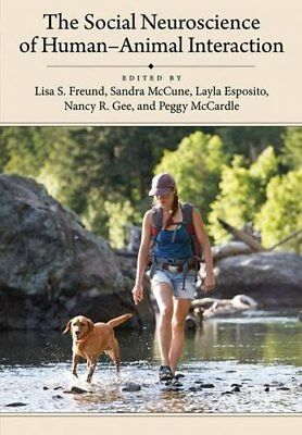 The Social Neuroscience of Human-Animal Interaction by Edited by Lisa S. Freu…