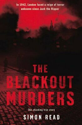 The Blackout Murders: The Compelling True Story by Read, Simon Hardback Book The