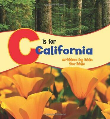 C Is for California: Written by Kids for Kids (See My State Alphabet Books) Book