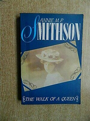 The Walk of a Queen by Smithson, Annie M.P. Paperback Book The Cheap Fast Free