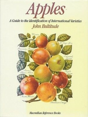 Apples: A Guide to the Identification of Internat... by Bultitude, John Hardback