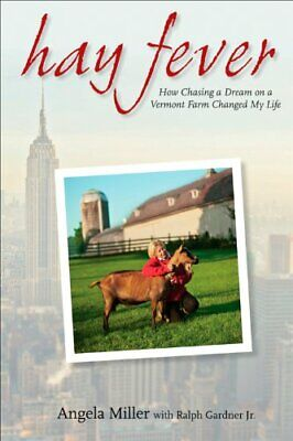 Hay Fever: How Chasing a Dream on a Vermont Far... by Gardner Jr, Ralph Hardback