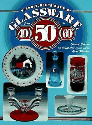 Collectible Glassware of the 40's, 50's and 60's  (ExLib) by Gene Florence