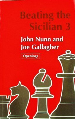 Beating the Sicilian 3 (Batsford Chess Library) by Gallagher, Joe Book The Cheap