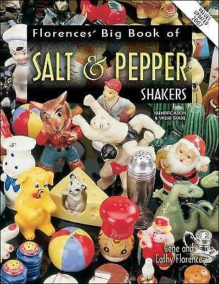 Florence's Big Book of Salt and Pepper Shakers by Cathy Florence; Gene Florence