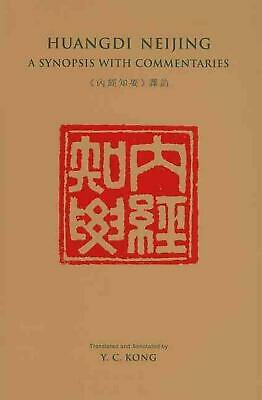 Huangdi Neijing: A Synopsis with Commentaries by Y.C. Kong (English) Hardcover B