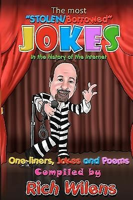 The Most Stolen/Borrowed Jokes in History Internet On by Wilens MR Rich