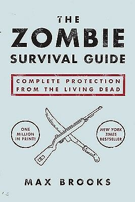 The Zombie Survival Guide: Complete Protection from the Living De by Brooks, Max