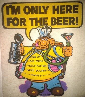 """Vintage 1973 Original Roach """"I'm Only Here For The Beer"""" Iron-On Transfer RARE!"""