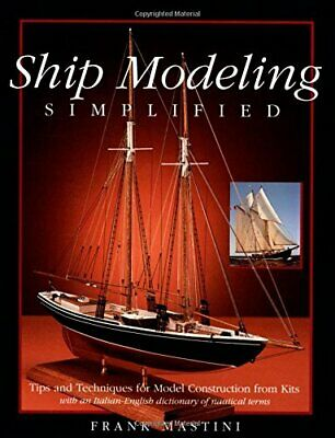 Ship Modeling Simplified: Tips and Techniques for ... by Mastini, Frank Hardback