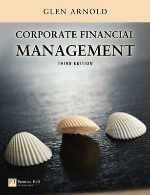 Corporate Financial Management by Glen Arnold 0273687263