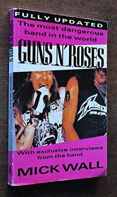 GUNS N'ROSES: The Most Dangerous Band in the World by Mick Wall Paperback Book