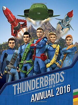 Thunderbirds Are Go Annual 2016 (Annuals 2016) by Parragon Books Ltd Book The