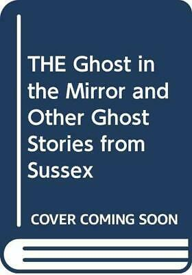 THE Ghost in the Mirror and Other Ghost Stories... by Squires, Patricia Hardback