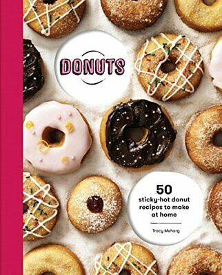 Donuts: 50 sticky-hot donut recipes to make at home by Tracey Meharg Book The