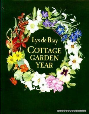 Cottage Garden Year by Bray, Lys De Hardback Book The Cheap Fast Free Post