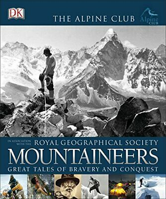 Mountaineers: Great Tales of Bravery and Conquest (Royal G... by The Alpine Club