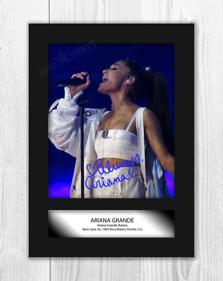Ariana Grande (2) A4 signed mounted photograph picture poster. Choice of frame.