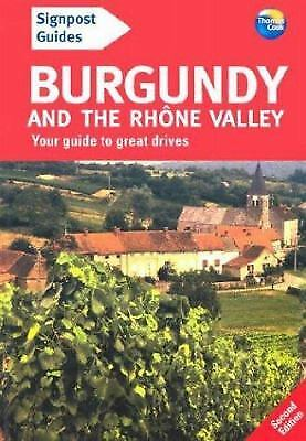 Burgundy and the Rhone Valley : Your Guide to Great Drives by Andrew Sanger