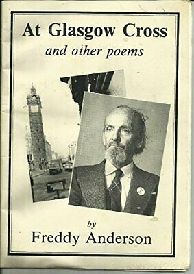 At Glasgow Cross: Poems by Anderson, Freddy Book The Cheap Fast Free Post