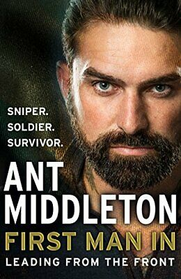 First Man In: Leading from the Front by Middleton, Ant Book The Cheap Fast Free