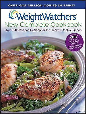 Weight Watchers New Complete Cookbook : Over 500 Delicious Recipes for the...