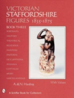 Victorian Staffordshire Figures, 1835-1875 Book Three (Schiffer Book for Collect