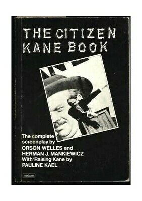 The Citizen Kane Book: The Complete Screenplay wit... by Kael, Pauline Paperback