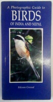 A Photographic Guide to Birds of India and Nepal ... by Grewal, Bikram Paperback