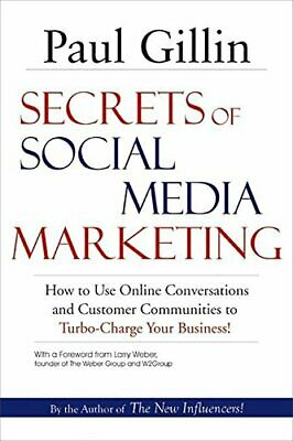 Secrets of Social Media Marketing: How to Use Online... by Paul Gillin Paperback