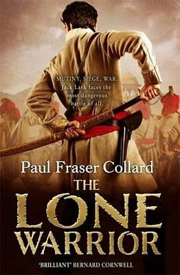 The Lone Warrior (Jack Lark, Book 4): A gripping hist... by Fraser Collard, Paul