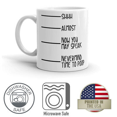 Shh Almost There Now You May Speak Nevermind Time To 11oz Funny Coffee Mug