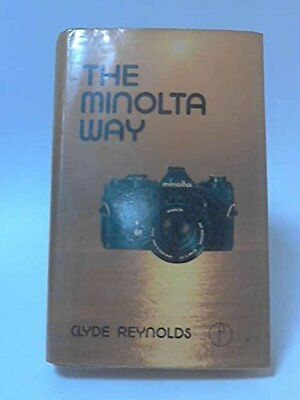 Minolta SLR Way (Camera Way Books) by Reynolds, Clyde Hardback Book The Cheap