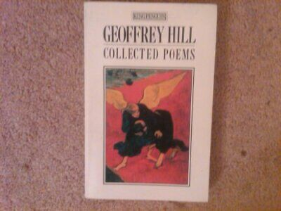 Collected Poems by Hill, Geoffrey Paperback Book The Cheap Fast Free Post