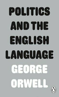 Politics and the English Language (Penguin Modern Classics) by Orwell, George