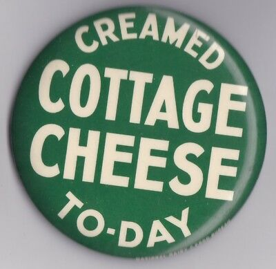 """Vintage Cottage Cheese Creamed Today advertising pinback 3"""" wide"""