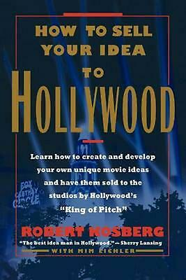 How to Sell Your Idea to Hollywood by Robert Kosberg (English) Paperback Book Fr