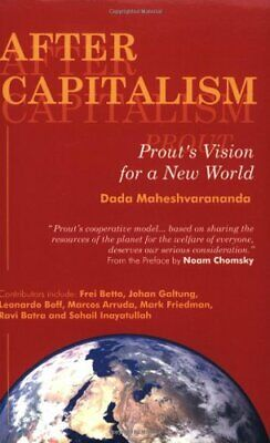 AFTER CAPITALISM: PROUT 'S VISION FOR A NEW WORLD by Maheshvarananda Book The