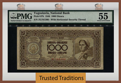 TT PK 67b 1946 YUGOSLAVIA NATIONAL BANK 1000 DINARA PMG 55 ABOUT UNCIRCULATED!