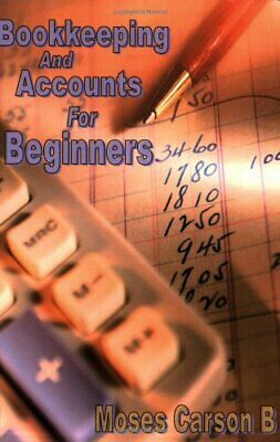 Bookkeeping and Accounts for Beginners by Moses Carson B Paperback Book The