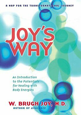 Joy'S Way: Introduction to the Potentials for Heali... by Joy, W.Brugh Paperback