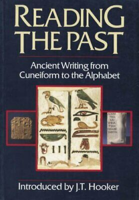 Reading the Past: Ancient Writing from Cuneiform to... by J. T. Hooker Paperback