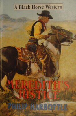 Meredith's Justice (Black Horse Western) by Harbottle, Philip Hardback Book The