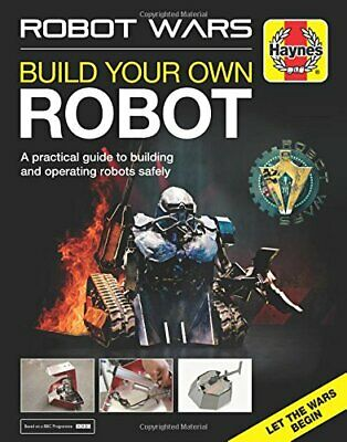 Robot Wars: Build Your Own Robot Manual (Haynes Manuals) by James Cooper Book