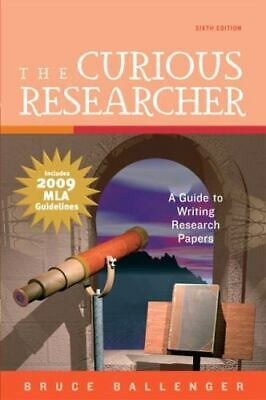 The Curious Researcher, MLA Update Edition (6th Edition), Bruce Ballenger, Good