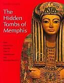 The Hidden Tombs of Memphis : New Discoveries from the Time of Tutankhamun...