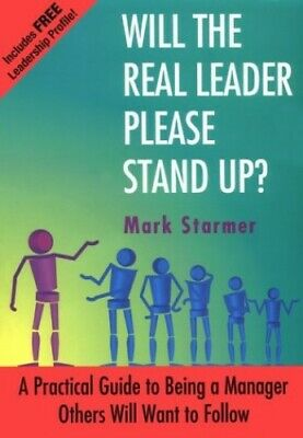 Will the Real Leader Please Stand Up?: Practical G... by Starmer, Mark Paperback